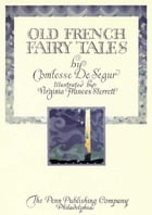 Old French fairy tales (Illustrated) by Comtesse De Segur