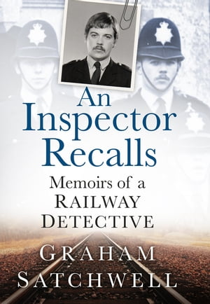 An Inspector Recalls Memoirs of a Railway Detective