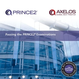 Book Passing the PRINCE2 Examinations by AXELOS