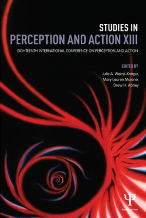 Studies in Perception and Action XIII Eighteenth International Conference on Perception and Action