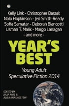 Year's Best Young Adult Speculative Fiction 2014 by Alisa Krasnostein