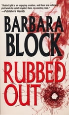 Rubbed Out by Barbara Block
