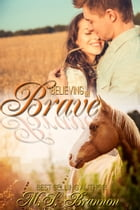 Believing in Brave by M.S. Brannon