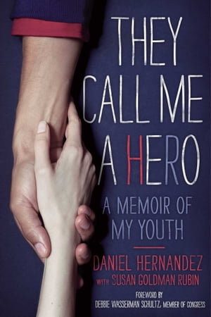They Call Me a Hero A Memoir of My Youth