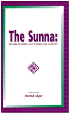 The Sunna: Its Obligatory and Exemplary Aspects