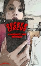 Sucker Circus: A Magnus Lyme Mystery by Alexandra Kitty