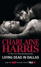 Living Dead in Dallas: A Sookie Stackhouse Novel by Charlaine Harris