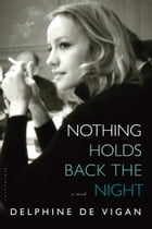 Nothing Holds Back the Night: A Novel by Delphine de Vigan
