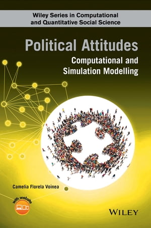 Political Attitudes Computational and Simulation Modelling