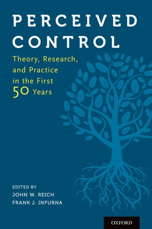 Perceived Control Theory,  Research,  and Practice in the First 50 Years