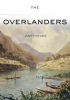The Overlanders by Janet Heads