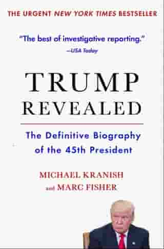 Trump Revealed: An American Journey of Ambition, Ego, Money, and Power by Michael Kranish