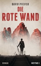 Die Rote Wand: Roman by David Pfeifer