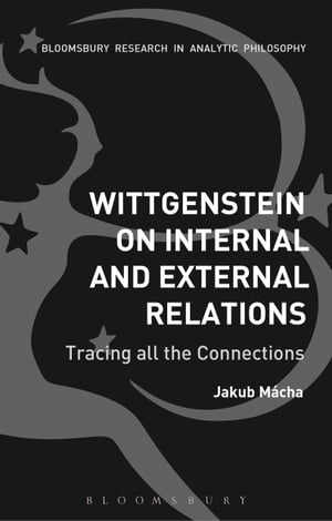 Wittgenstein on Internal and External Relations Tracing all the Connections