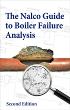 Nalco Guide to Boiler Failure Analysis, Second Edition