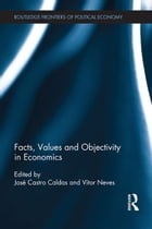 Facts, Values and Objectivity in Economics