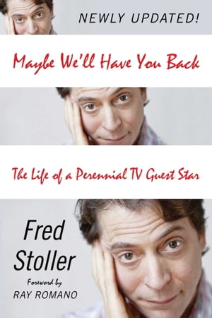 Maybe We'll Have You Back: The Life of a Perennial TV Guest Star by Fred Stoller