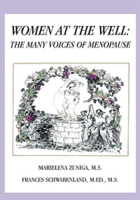 Women at the Well: The Many Voices of Menopause