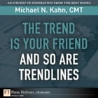 The Trend Is Your Friend and so Are Trendlines by Michael N. Kahn CMT