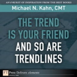 Book The Trend Is Your Friend and so Are Trendlines by Michael N. Kahn CMT