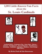 1,001 Little Known Fun Facts About St. Louis Cardinals by Robin Pauls