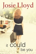 It Could Be You by Josie Lloyd