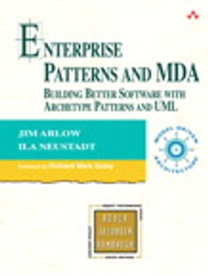 Enterprise Patterns and MDA Building Better Software with Archetype Patterns and UML
