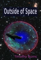 Outside of Space by Timothy Burns