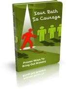 Your Path To Courage by Anonymous
