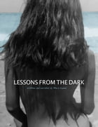 Lessons from the Dark by Maria Lopez