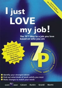 I Just Love My Job!: The 7P Way to Satisfaction at Work