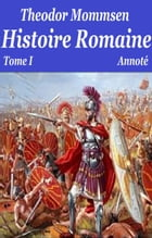 Histoire Romaine Tome I by THÉODOR MOMMSEN