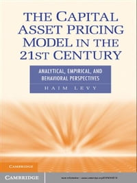The Capital Asset Pricing Model in the 21st Century: Analytical, Empirical, and Behavioral…