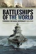Battleships of the World: Struggle for Naval Supremacy 1820 - 1945 8ddf0483-6f81-4ea1-a180-22f3d5ed0c9f