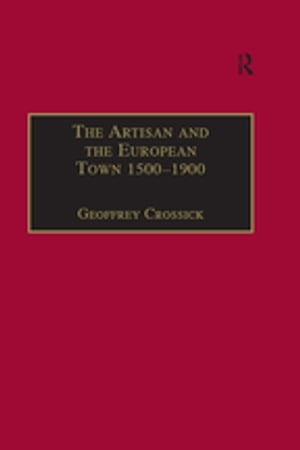 The Artisan and the European Town,  1500?1900