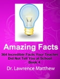 Amazing Facts - 364 Incredible Facts Your Teacher Did Not Tell You at School dfcb366b-ad63-4671-9836-a1468c4a95b0