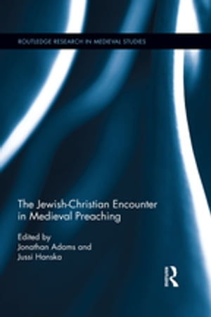The Jewish-Christian Encounter in Medieval Preaching
