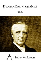 Works of Frederick Brotherton Meyer by Frederick Brotherton Meyer