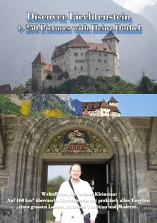 Discover Liechtenstein: + 250 Pictures with Heinz Duthel