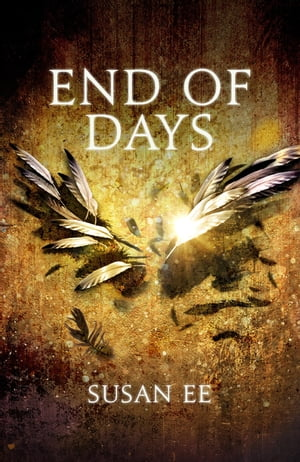 End of Days Penryn and the End of Days Book Three