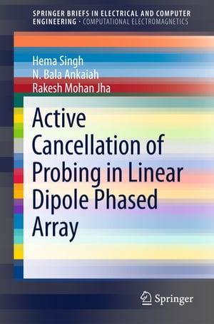 Active Cancellation of Probing in Linear Dipole Phased Array de Hema Singh