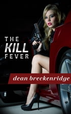 The Kill Fever: Wolf Series #1 by Dean Breckenridge