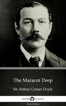 The Maracot Deep by Sir Arthur Conan Doyle (Illustrated)