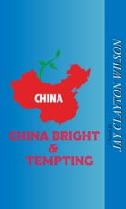 China Bright and Tempting by Jay Wilson