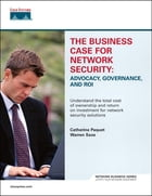 The Business Case for Network Security: Advocacy, Governance, and ROI by Catherine Paquet