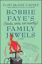 Bobbie Faye's (kinda, sorta, not exactly) Family Jewels