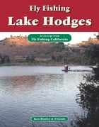Fly Fishing Lake Hodges: An excerpt from Fly Fishing California by Ken Hanley