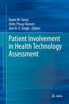 Patient Involvement in Health Technology Assessment by Karen M. Facey
