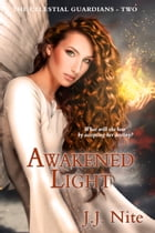 Awakened Light by J.J. Nite