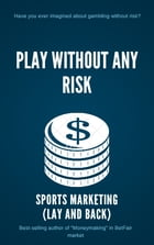 Play Without Any Risk: Betfair market by James Willson